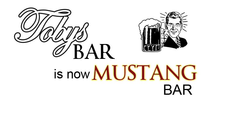 Toby's Bar is now Mustang Bar
