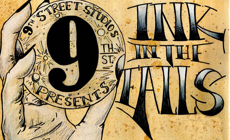 Ink In the Falls – a 9th St Studios Event